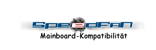 Klicken Sie auf die Grafik für eine größere Ansicht  Name:SpeedFan Mainboard-Kompatibilität.png Hits:3066 Größe:36,2 KB ID:765104