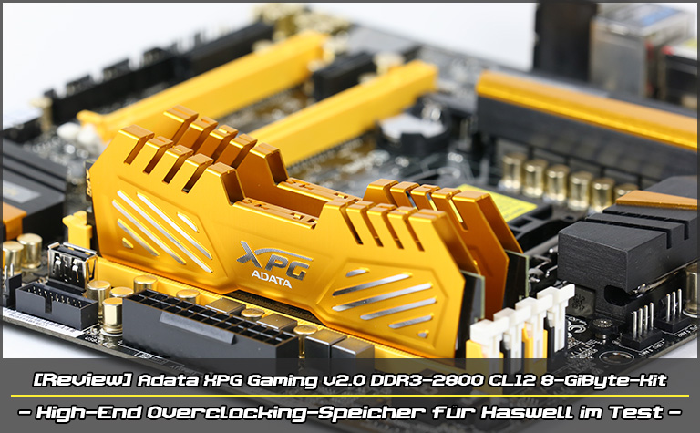 [Review] Adata XPG v2.0 DDR3-2800 CL12 8-GiByte-Kit - High-End Overclocking-Speicher für Haswell im