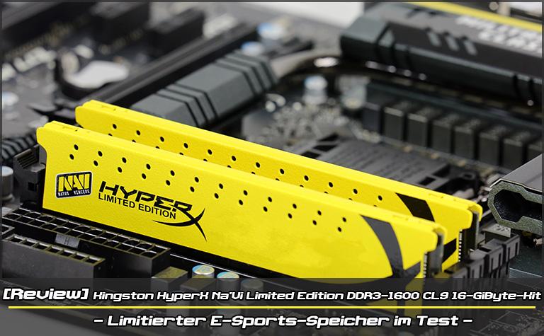 [Review] Kingston HyperX Na`Vi Limited Edition DDR3-1600 CL9 16-GiByte-Kit - Limitierter E-Sports-Sp