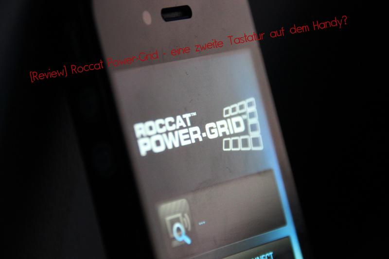 [Review] Roccat Power-Grid – eine zweite Tastatur auf dem Handy?