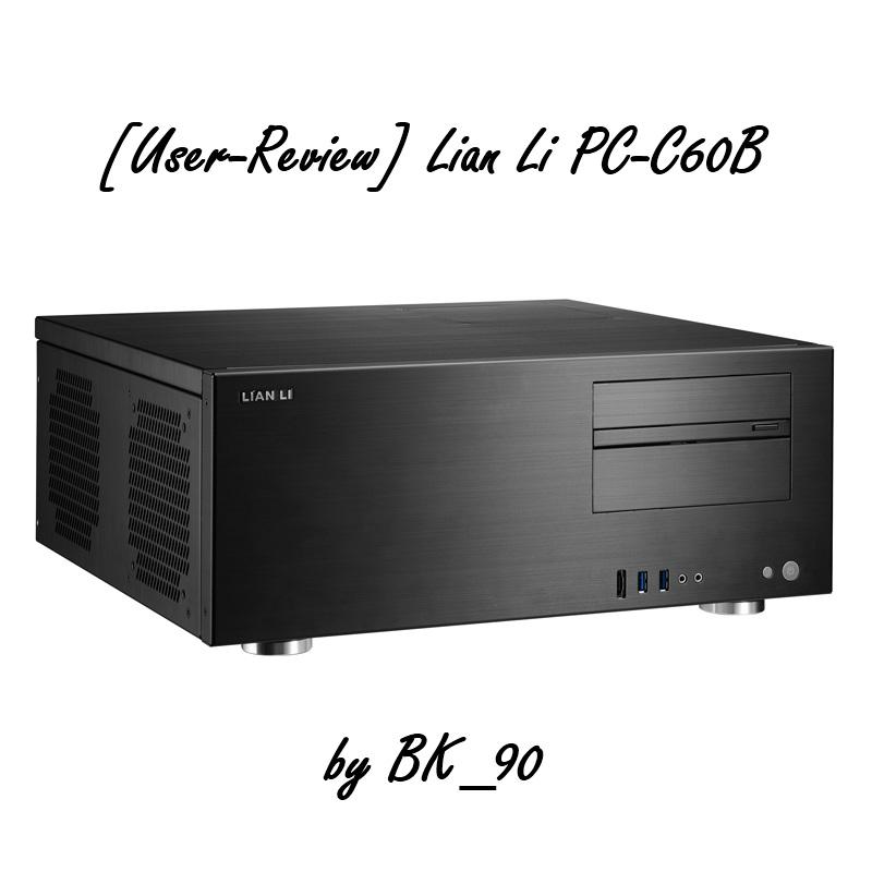 [User-Review] Lian Li PC-C60B